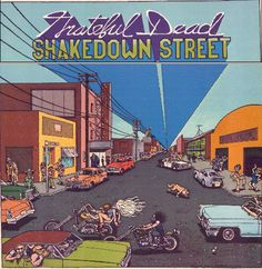 """""""Nothing's shakin' on Shakedown Street, used to be the Hollywood town"""" -Grateful Dead"""