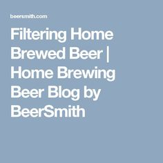 awesome Filtering Home Brewed Beer | Home Brewing Beer Blog by BeerSmith...