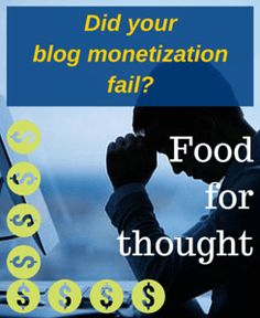 Did Your Blog Monetization Fail  Food for Thought 583a7e1105