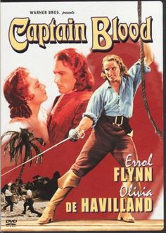 Captain Blood - the movie that made Errol Flynn a star and one of the greatest pirate movies ever!