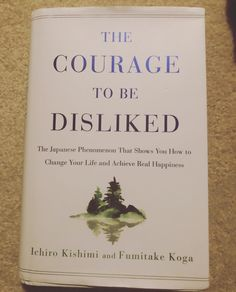 """The Courage To Be Disliked"" by Ichiro Kishimi & Fumitake Koga. 🖤👊- books to read - book to read in your - books to read in 2020 - books to read for women - self help books for women - self help personal development - I Love Books, Good Books, Books To Read, My Books, Book Club Books, Book Nerd, Reading Lists, Book Lists, Reading Time"