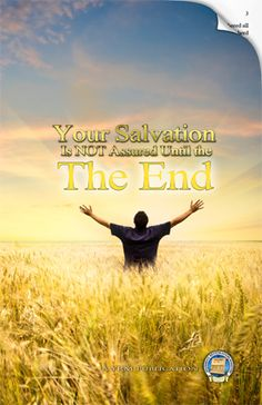 Your Salvation Is NOT Assured Until the End! Can you come to the truth of Yahweh, then  turn your back on Him and still be saved? Find out how treacherous the once saved always saved doctrine is.