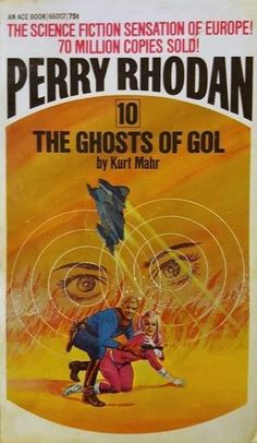 The Ghosts of Gol: Perry Rhodan #10, Kurt Mahr,
