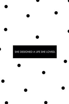 Iphone or Android She designed a life she loved background wallpaper selected by ModeMusthaves.com