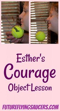 Lección con objeto: Dios nos da la fe y el coraje para manejar cualquier situación cuando confiamos completamente en Él. Ester.