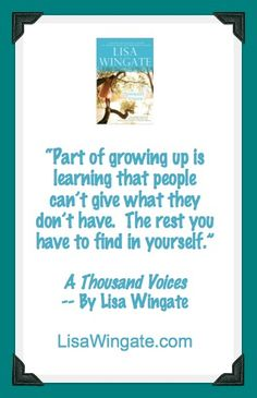 Recently a reader emailed me and quoted this, telling me how much this life lesson meant to her. www.LisaWingate.com