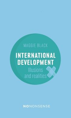 """338.91091 BLA NoNonsense International Development: Illusions and Realities. """"Development"""" is often misunderstood and can embrace everything from large infrastructure projects to small-scale environmental initiatives. The idea can often mask confusion, contradiction, deceit and corruption. This book is essential reading for anyone wanting to know what development actually is. It covers all the key themes and critically suggests ways to bring the poor and marginalised into the process."""