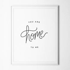 You Are Home To Me   Handlettered print by OctoberInk, $18.00