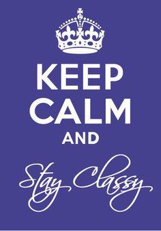 Always be #classy; always be a lady.