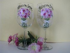 Pair of Hand Painted  Wine Glasses Mother of the Bride-Groom - Mothers Day -Birthday Personalized Bridal