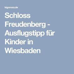 Schloss Freudenberg - Ausflugstipp für Kinder in Wiesbaden