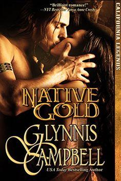 Native Gold (California Legends Trilogy Book 1) by Glynnis Campbell http://www.amazon.com/dp/B00CHW9DM0/ref=cm_sw_r_pi_dp_k4gcwb0H8K243