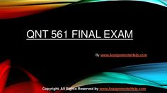 Get instant help for QNT 561 Final Exam Questions with Answers (University of Phoenix). We specialize in providing you 100% the correct answers for the course.