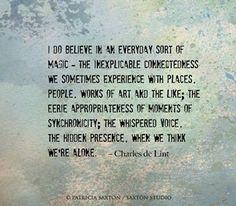 I do believe in Presence surrounding us always.