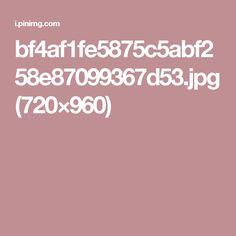 bf4af1fe5875c5abf258e87099367d53.jpg (720×960)