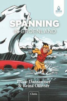 De coole avonturen van Emma Dewit 5 - Spanning in Groenland