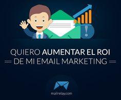 Quiero aumentar el ROI de mi email marketing