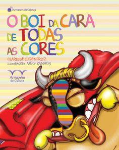 Boi da cara de todas as cores - Ilustras para o livro de Clarice Ingelfritz