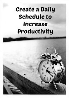 Creating a daily schedule can and will increase your productivity....