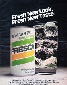 """Fresh new look. Fresh new taste"" Fresca"