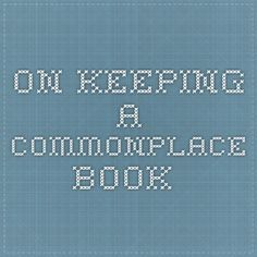 On Keeping a Commonplace book.