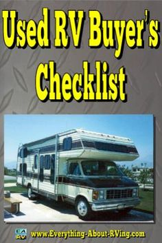 Whether you are buying a used RV from an auction or from a reputable dealer, you still have to take great care and spend a long time meticulously checking out all aspects of the vehicle..