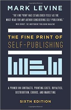 "Book Review: The Fine Print of Self-Publishing, Sixth Edition -- ""must read"" for anyone self-publishing"