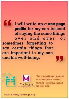 I will write up a one page profile for my son instead of saying the same things over and over, or sometimes forgetting to say certain things that are important to my son and his well-being.