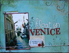 "Travel Scrapbooking: Italy ""Float in Venice"""