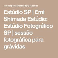 Estúdio SP   Emi Shimada Estúdio: Estúdio Fotográfico SP   sessão fotográfica para grávidas