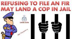 Refusing to register an FIR may land a COP in JAIL..