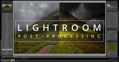 Add Depth and Drama to Landscape Photos Using Lightroom