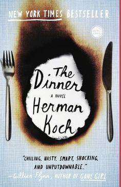 The Dinner Herman Koch  It's a summer's evening in Amsterdam, and two couples meet at a fashionable restaurant for dinner. Between mouthfuls of food and over the sc...