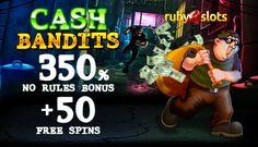 Ruby Slots Online Casino – No Rules 350% Deposit Bonus   50 FS on Cash Bandits