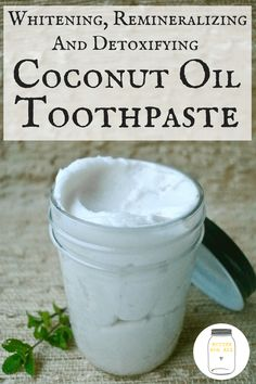 Whitening, Remineralizing And Detoxifying Coconut Oil Toothpaste A jar of minty coconut oil toothpaste made with all natural ingredients! Coconut Oil Toothpaste, Coconut Oil Lotion, Best Coconut Oil, Homemade Toothpaste, Coconut Oil For Teeth, Natural Coconut Oil, Coconut Oil Pulling, Coconut Oil Uses, Benefits Of Coconut Oil