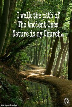 I walk the path of The Ancient Ones Nature is my church... WILD WOMAN SISTERHOOD™ #WildWomanSisterhood #wildwoman #rewild #wildwomanmedicine #wildwomanmedicine #earthenspirit #nature #earth #walkabout