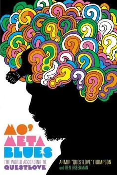"Mo' Meta Blues by Ahmir ""Questlove"" Thompson and Ben Greenman 