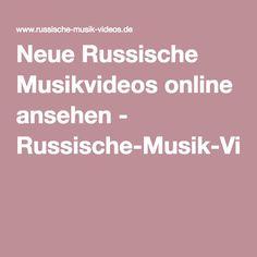 Neue Russische Musikvideos online ansehen - Russische-Musik-Videos.de