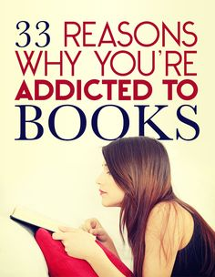 33 Reasons Why You're Addicted To Books! Which is your Fav?