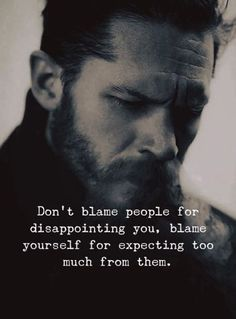 Inspirational and Motivational Sayings that Change your life and helps you to get success in life. If you like our collection of Quotes and Sayings then don't forget to share with your friends. Blame Quotes, Motivacional Quotes, Joker Quotes, Mood Quotes, Positive Quotes, Citations Jokers, Tom Hardy Quotes, Citations Sages, Inspiring Quotes About Life