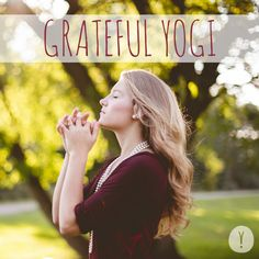 It's that time of the year again when we can look back on everything that has come into our lives since the year began. Let us pause and appreciate the practice of yoga itself to help remind ourselves of how fortunate we are to be on this journey.