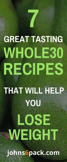 7 Easy Whole30 Recipes that will help you Lose Weight!