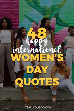 Happy International Women's Day! Are you celebrating International Women's Day on March 8? Here are 48 awesome motivational quotes to celebrate feminism, your favorite feminist role models, and female strength. The future is female! #womensday #WomensDay2018 #womenquotes #Women #IWD2018 #IWD #InternationalWomensDay #thefutureisfemale #womanempowerment #girlpower #feminist #feminism #womansmarch #quotes #quotestoinspire #positivequotes