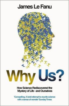 In 'Why Us?', James Le Fanu explores the major implications of the most recent findings of genetics and neuroscience, challenging the common assumption that they must ultimately explain all there is to know about life and man's place in the world.