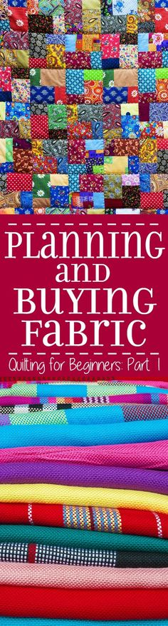 Planning and Buying Fabric for Quilts - Part 1 in a 5-part Quilting for Beginners series. This section will walk you through getting started, planning, buying supplies and calculating the amount of fabric needed for your quilt. Make your own DIY sewing quilt with this step-by-step tutorial!