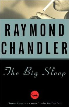 """The Big Sleep"" (Philip Marlowe, #1) — When a dying millionaire hires Philip Marlowe to handle the blackmailer of one of his two troublesome daughters, Marlowe finds himself involved with more than extortion. Kidnapping, pornography, seduction, and murder are just a few of the complications he gets caught up in."