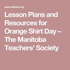Orange Shirt Day is held every September The Manitoba Teachers' Society – together with Manitoba's education partners and many Indigenous organizations – will be honouring re… Reading Websites For Kids, Plan Canada, Articles For Kids, Residential Schools, Reading Centers, Orange Shirt, School Lessons, Nonfiction, Lesson Plans