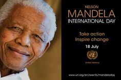 Nelson Mandela International Day was observed across the world on 18 July 2015 to honour the former South African President and Nobel Peace Prize laureate Nelson Mandela Nelson Mandela Birthday, Nelson Mandela Day, Important Days And Dates, Global Holidays, Nobel Peace Prize, Say That Again, App Development Companies, Great Leaders, Worlds Of Fun