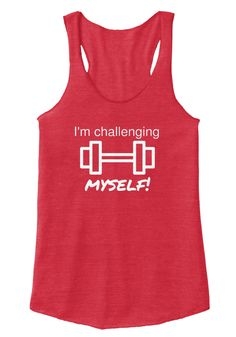 I'm Challenging   Myself! Eco True Red  T-Shirt Front