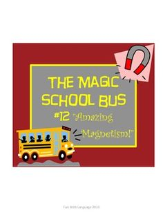 Learn about magnets with the Magic School Bus chapter book Amazing Magnetism! Ready to go unit!